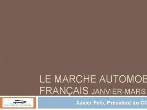 LE MARCHE AUTOMOB FRANAIS JANVIERMARS Xavier Fels Prsident
