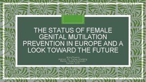 THE STATUS OF FEMALE GENITAL MUTILATION PREVENTION IN