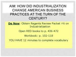 AIM HOW DID INDUSTRIALIZATION CHANGE AMERICAN BUSINESS PRACTICES