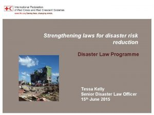 Disaster Law Programme Strengthening laws for disaster risk