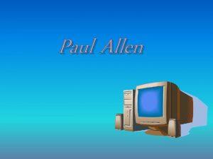 Paul Allen Preo prve Paul Allen Zaujal ma