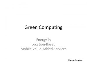 Green Computing Energy in LocationBased Mobile ValueAdded Services