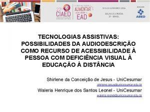 TECNOLOGIAS ASSISTIVAS POSSIBILIDADES DA AUDIODESCRIO COMO RECURSO DE