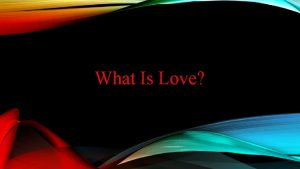 What Is Love What is Love v Love