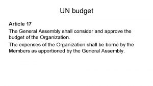 UN budget Article 17 The General Assembly shall
