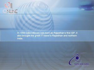 In 1999 Data Infocom was born as Rajasthans