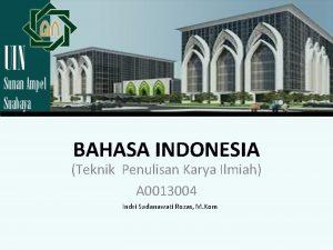 BAHASA INDONESIA Teknik Penulisan Karya Ilmiah A 0013004