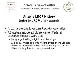 Arizona Caregiver Coalition Collaboration Advocacy Resources Education Arizona