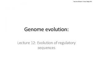 Genome Evolution Amos Tanay 2012 Genome evolution Lecture
