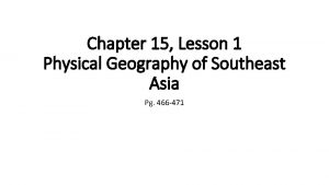 Chapter 15 Lesson 1 Physical Geography of Southeast