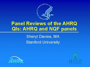 Panel Reviews of the AHRQ QIs AHRQ and