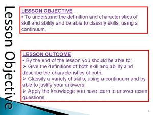 Lesson Objective LESSON OBJECTIVE To understand the definition
