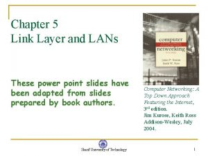 Chapter 5 Link Layer and LANs These power