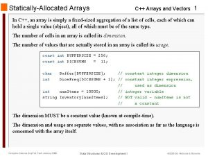 StaticallyAllocated Arrays C Arrays and Vectors 1 In