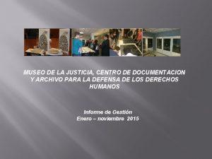 MUSEO DE LA JUSTICIA CENTRO DE DOCUMENTACION Y
