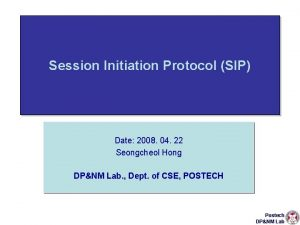 Session Initiation Protocol SIP Date 2008 04 22