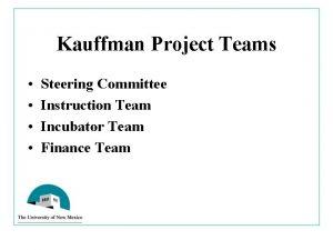 Kauffman Project Teams Steering Committee Instruction Team Incubator