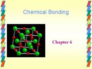 Chemical Bonding Chapter 6 Chemical Bonding Structure Molecular