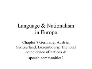 Language Nationalism in Europe Chapter 7 Germany Austria