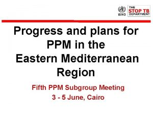 Progress and plans for PPM in the Eastern