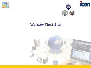 Warsaw Tier 2 Site Warsaw Tier 2 centre