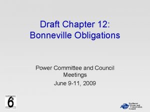 Draft Chapter 12 Bonneville Obligations Power Committee and