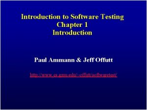 Introduction to Software Testing Chapter 1 Introduction Paul