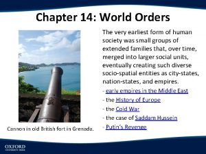 Chapter 14 World Orders The very earliest form