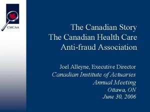 The Canadian Story The Canadian Health Care Antifraud