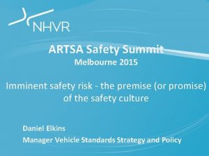 ARTSA Safety Summit Melbourne 2015 Imminent safety risk