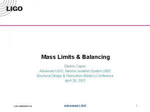 Mass Limits Balancing Dennis Coyne Advanced LIGO Seismic