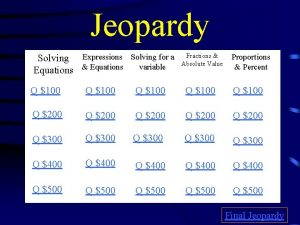 Jeopardy Solving Expressions Solving for a variable Equations