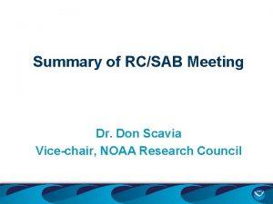 Summary of RCSAB Meeting Dr Don Scavia Vicechair