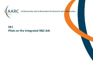 Authentication and Authorisation for Research and Collaboration SA