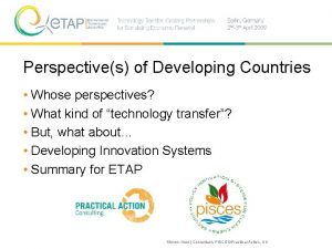Perspectives of Developing Countries Whose perspectives What kind