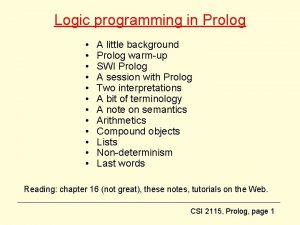 Logic programming in Prolog A little background Prolog