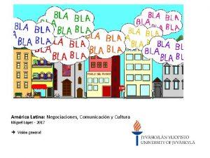 Amrica Latina Negociaciones Comunicacin y Cultura Miguel Lpez