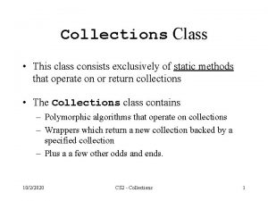 Collections Class This class consists exclusively of static