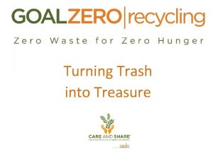 Turning Trash into Treasure One in 5 children