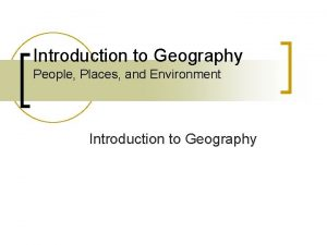 Introduction to Geography People Places and Environment Introduction