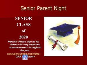 Senior Parent Night SENIOR CLASS of 2020 Parents