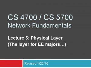 CS 4700 CS 5700 Network Fundamentals Lecture 5