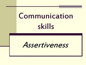 Communication skills Assertiveness Assertive pharmacists take an active