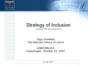 Strategy of Inclusion Lobbying with the government Inga