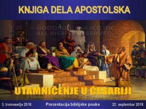 KNJIGA DELA APOSTOLSKA 3 tromeseje 2018 Prezentacija biblijske