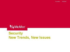 Proprietary Security New Trends New Issues 1022020 Proprietary