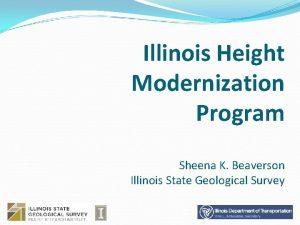Illinois Height Modernization Program Sheena K Beaverson Illinois