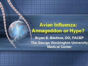 Avian Influenza Armageddon or Hype Bryan E Bledsoe