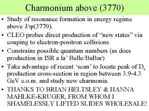 Charmonium above 3770 Study of resonance formation in
