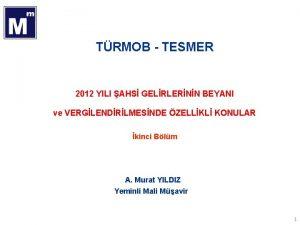 TRMOB TESMER 2012 YILI AHS GELRLERNN BEYANI ve